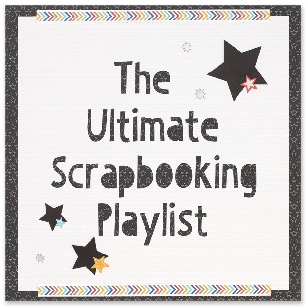 The Ultimate Scrapbooking Playlist! Listen to these songs about family and memories while you scrapbook. #ctmh #closetomyheart #scrapbookingplaylist #scrapbooking #craftingmusic