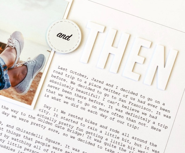 Millenial-style Scrapbooking #ctmh #closetomyheart #millenial #scrapbooking #millenialmemorykeeping #memorykeeping #storytelling #preservingmemories #simplicity #whitespace #minimalism #minimalist #minimalistic #andthen #journaling