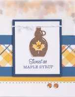 True North Workshop #ctmh #closetomyheart #TrueNorth #TrueNorthWorkshop #CelebrateCanada #Canada #fall #autumn #maplesyrup #syrup #cardmaking